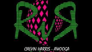 Calvin Harris - Awooga (RvR Remix)