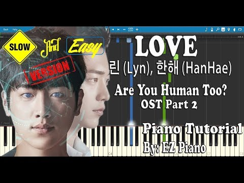 LOVE - 린 (Lyn), 한해 (HanHae) Are You Human Too? OST Part 2 | Easy Tutorial
