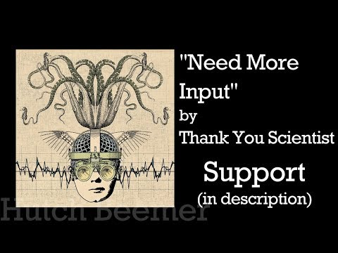 Thank You Scientist - Need More Input Lyrics