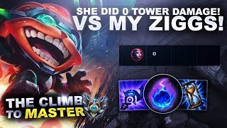 SHE DID 0 TOWER DAMAGE VS MY ZIGGS! - Climb to Master | League of Legends