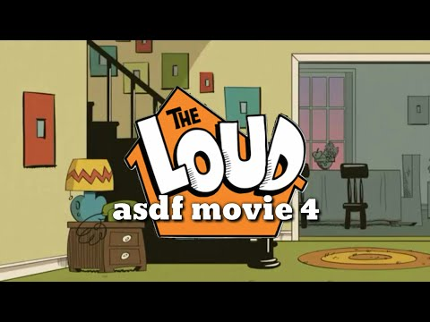 The Loud House asdf movie 4