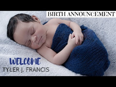 Tyler's Birth Announcement | Love At First Sight