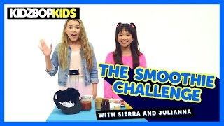 The Smoothie Challenge with Sierra & Julianna from The KIDZ BOP Kids