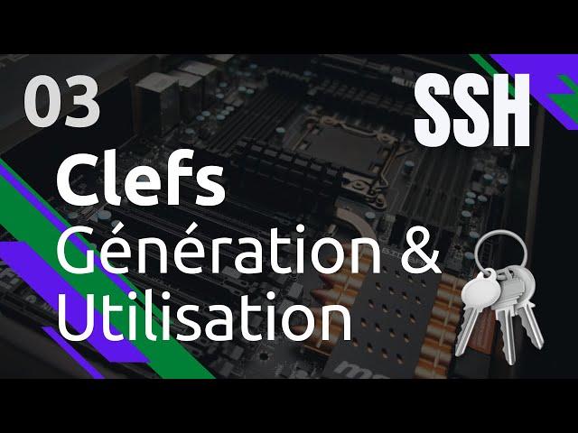 SSH - 3. GENERER UNE CLEF (SSH-KEYGEN, TYPES, SSH-COPY-ID)
