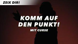 KOMM AUF DEN PUNKT – Curse