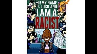 Review of Hi! My Name is Loco and I am a racist