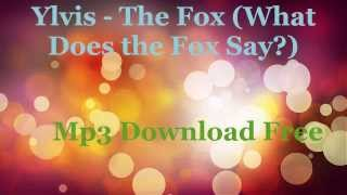 Ylvis - The Fox (What Does the Fox Say?) MP3 Download Free
