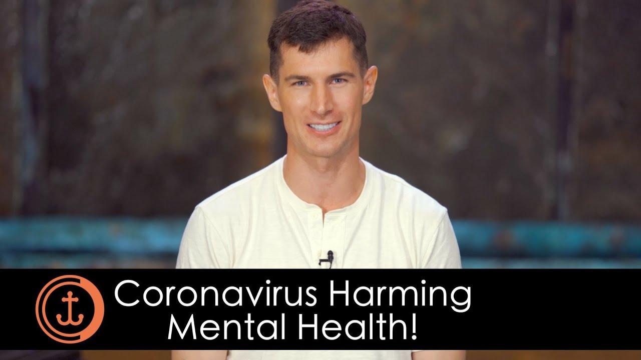 Coronavirus Harming Mental Health Sermon By Ben Courson Youtube