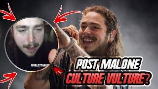 Post Malone Responds To Culture Vulture Comments | Heres My Thoughts