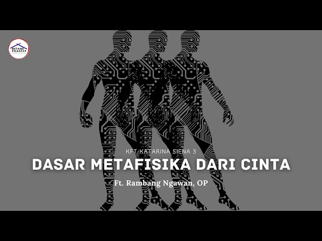 [KFT KATARINA SIENA 3] Dasar Metafisika dari Cinta ft. Rambang Ngawan, OP