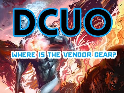 DCUO | WHERE IS THE DAMN GEAR? | T1-T8 PVE VENDOR GEAR GUIDE