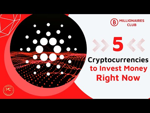 Top 5 Cryptocurrencies to Invest Money Right Now