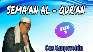 Download Mp3 Sema'an Al-qur'an Bil Ghoib Juz 1 Gus Muqorrobin