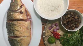Nấu cháo cá chép sao cho ngon mà không bị tanh [ thích nấu ăn ]