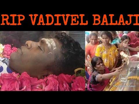 RIP VADIVEL BALAJI : FUll Funeral Video. - YouTube