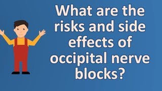 What are the risks and side effects of occipital nerve blocks ? | Health and Life