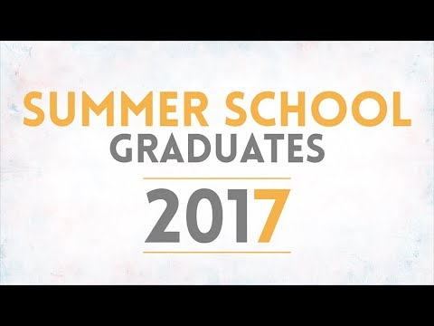 Summer School Class of 2017 Commencement Exercises