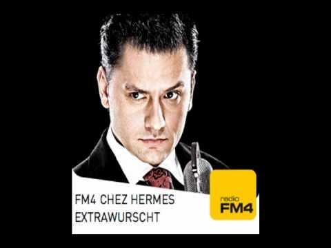 FM4 Schoaßwuarzal  Chez Hermes Extrawurscht