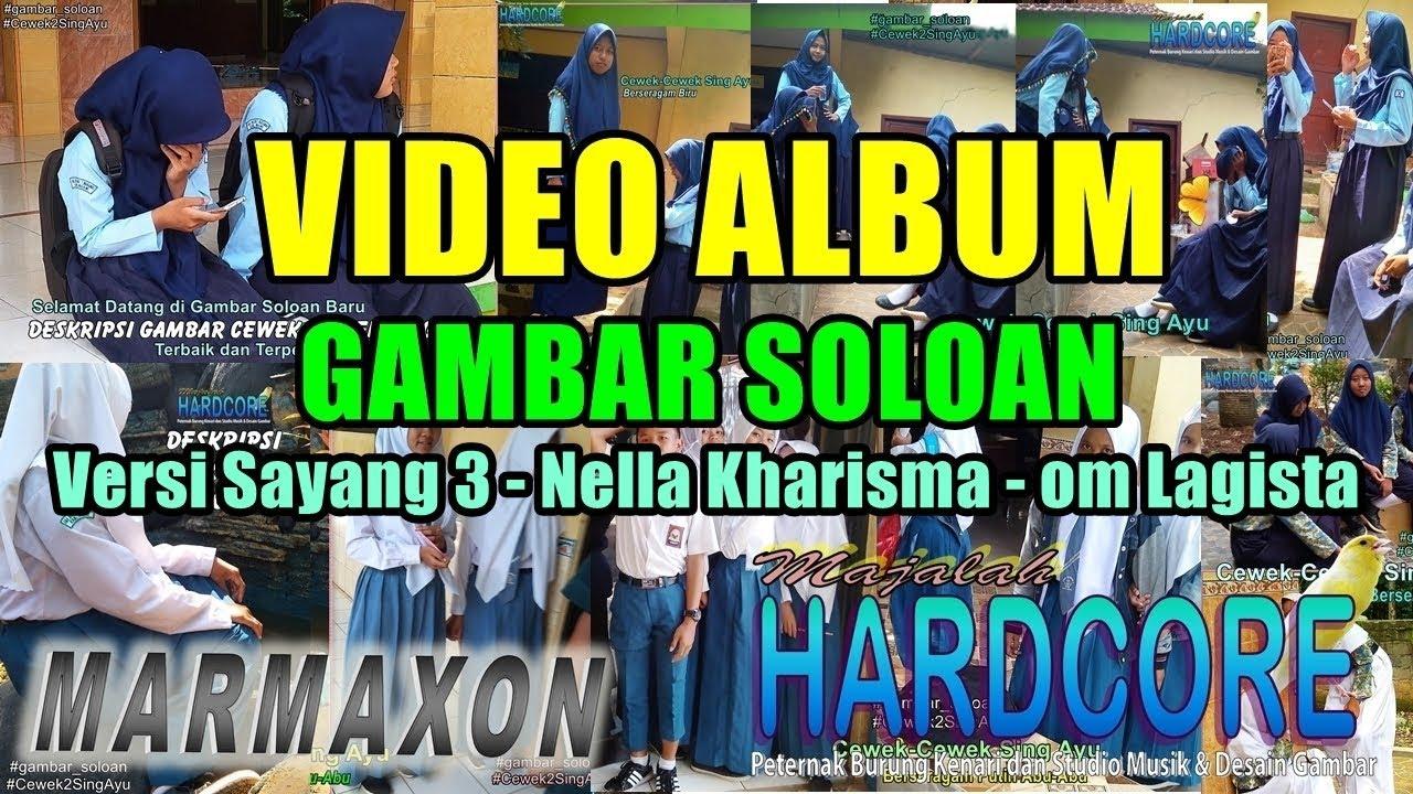 Sayang 3  Nella Kharisma Lagista - Gambar Siswa SMA Negeri 1 Ngrambe - Video Album Gambar Soloan #1