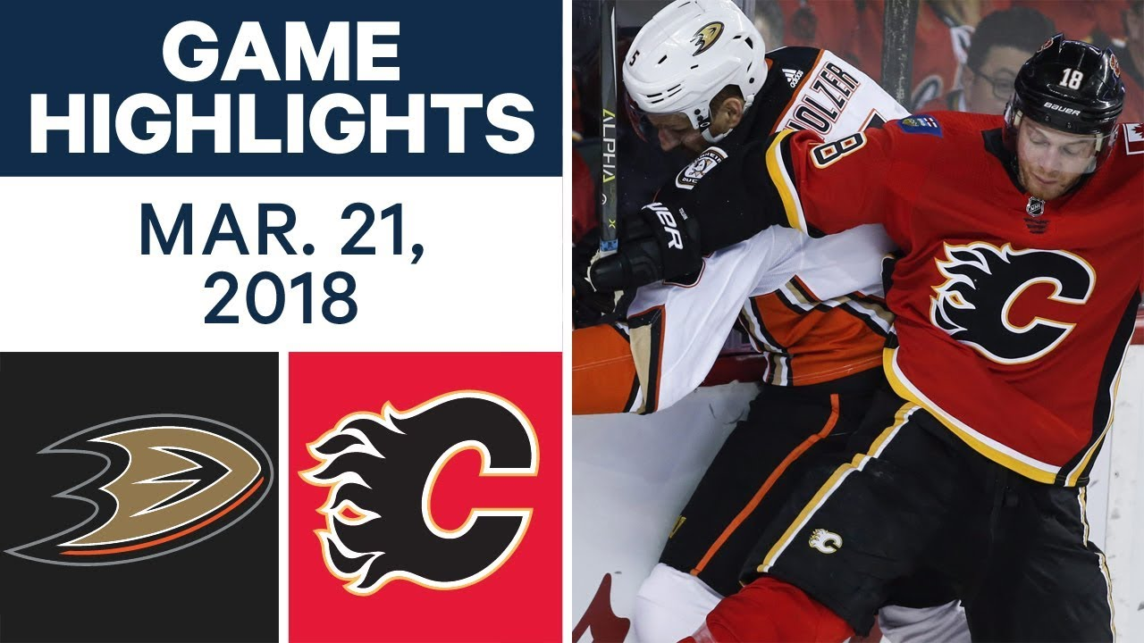 Nhl Game Highlights Ducks Vs Flames Mar 21 2018