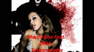 Murda Ron feat. DRM - Todesmelodie