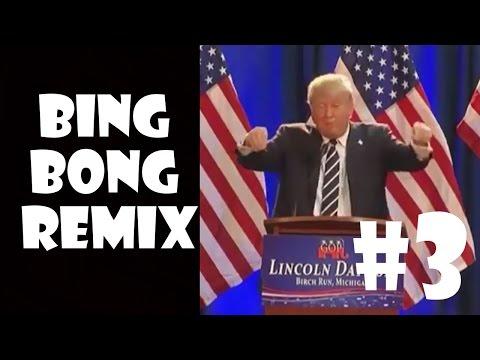 Donald Trump Bing Bong - Remix Compilation #3