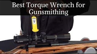 Best Torque Wrench for Gunsmithing - Top Picks