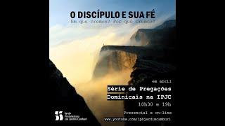 Culto Noturno 25/04/2021   O Senhor do discípulo e do discipulado
