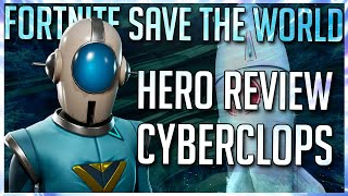 FORTNITE STW: CYBERCLOPS HERO REVIEW: THE BEST DPS OUTLANDER IN THE GAME!
