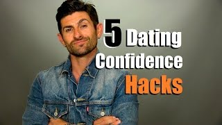 5 Dating Confidence Hacks | How To Be More Confident On Dates