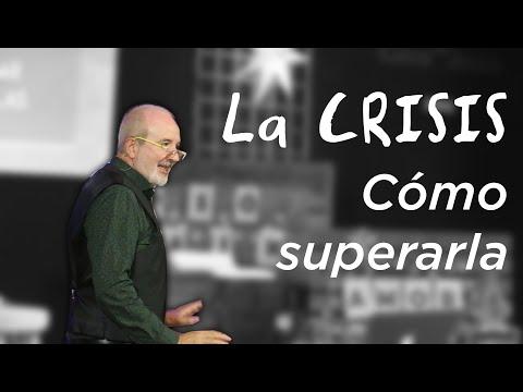 La crisis, cómo superarla | Pr. Benigno Sañudo