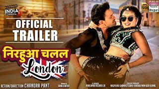 NIRAHUA CHALAL LONDON | OFFICIAL TRAILER | DINESH LAL YADAV, AAMRPALI DUBEY | BHOJPURI MOVIE 2018