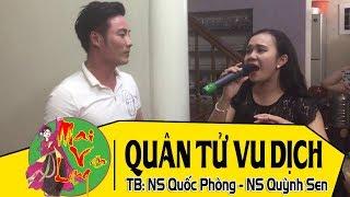 [Hát Chèo Việt Nam 2017] Quân Tử Vu Dịch (Chèo Cổ) - NS Quốc Phòng ft. NS Quỳnh Sen