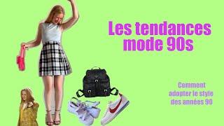 Les tendances mode années 90 : comment adopter un style 90s qui vous ressemble !