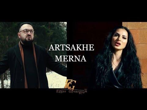 Edgar Gevorgyan ft Anush Petrosyan - Artsakhe Merna (2020)