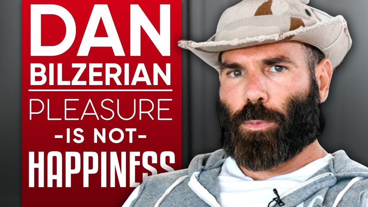 DAN BILZERIAN - PLEASURE IS NOT HAPPINESS: Thoughts on Women, Cannabis & Becoming President-Part