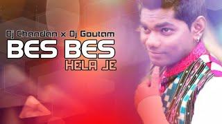 Bes Bes Hela J (Edm x Desi Tapori Mix) Dj Chandan Arikama x Dj Gautam | Sambalpuri Dj Song