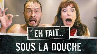 SOUS LA DOUCHE... (Lea Camilleri - Vincent Scalera) EN FAIT #S02 Ep8