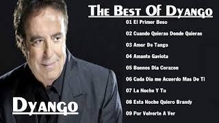 Dyango La Mejor Canción Dyango Greatest Hits Full Album Youtube