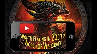 Worth playing in 2017? World oF Warcraft MMORPG