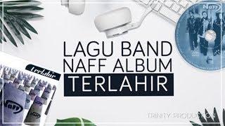 LAGU BAND NAFF ALBUM TERLAHIR