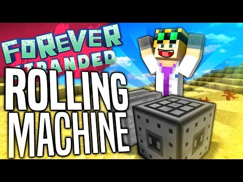 Minecraft - ROLLING MACHINE - Forever Stranded #52