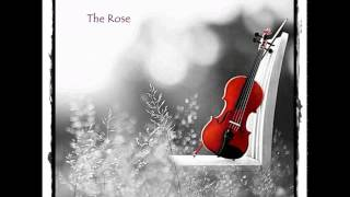 The Rose ( Violin)