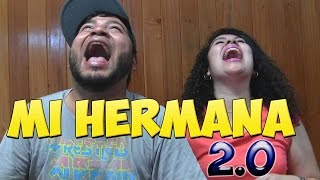 Repeat youtube video MI HERMANA 2.0