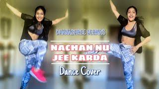 Nachan Nu Jee Karda | Dance Cover By Dhanashree Verma | Angrezi Medium