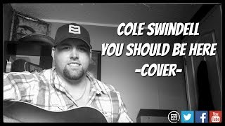 COLE SWINDELL - YOU SHOULD BE HERE cover by Stephen Gillingham