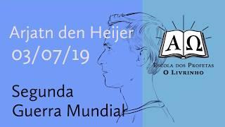 Segunda Guerra Mundial   Arjan den Heijer (03/07/19)