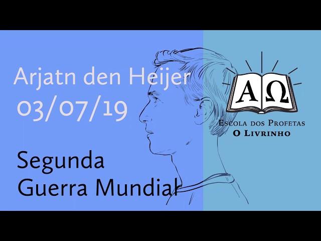 Segunda Guerra Mundial | Arjan den Heijer (03/07/19)