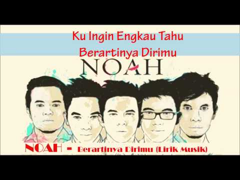 Noah   Berartinya Dirimu (Lyrics Video)