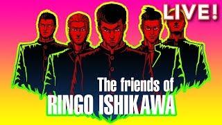 The Friends Of Ringo Ishikawa (With Tim!)